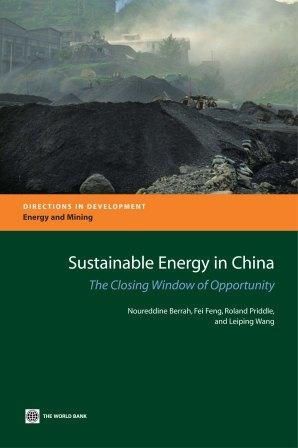 Sustainable Energy in China: The Closing Window of Opportunity EB9780821367544