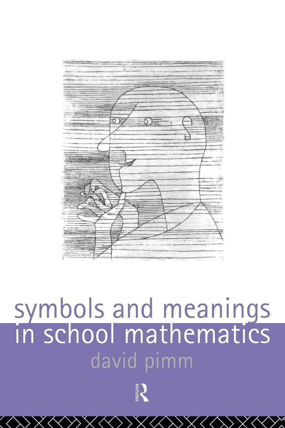 Symbols and Meanings in School Mathematics EB9780203428610