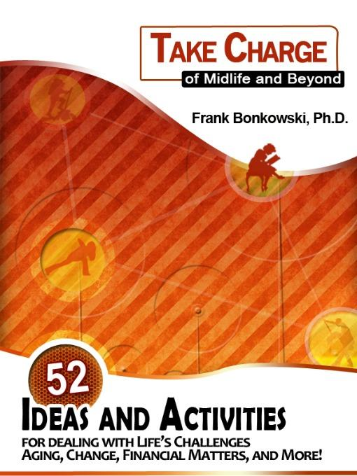 Take Charge of Midlife and Beyond: 52 Ideas and Activities for Dealing with Life's Challenges EB9780986819209