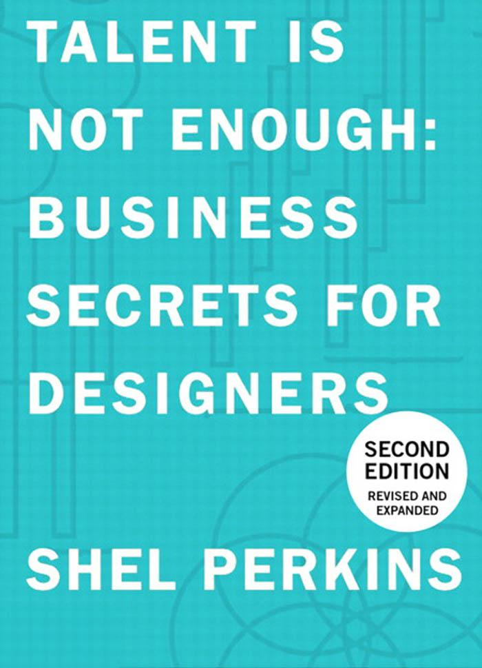 Talent is not Enough: Business Secrets For Designers EB9780321719782