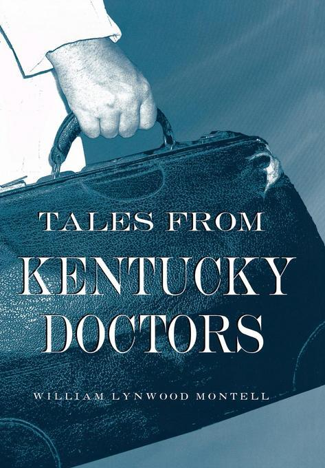 Tales from Kentucky Doctors EB9780813172903