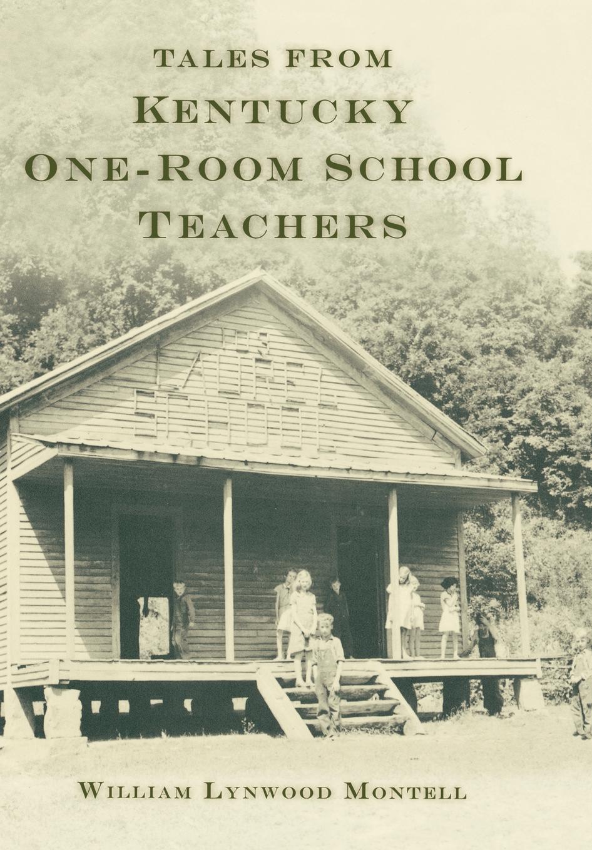 Tales from Kentucky One-Room School Teachers EB9780813139500