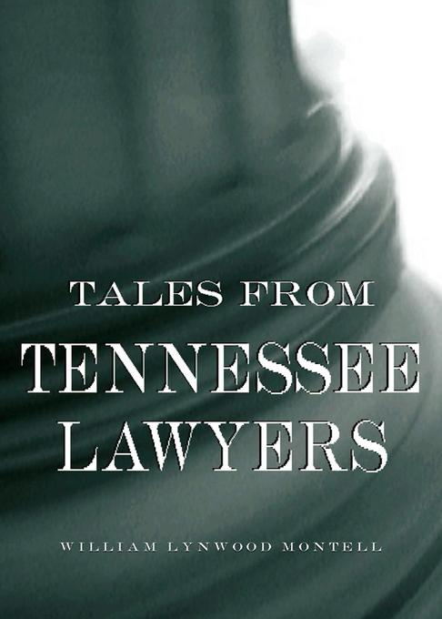 Tales from Tennessee Lawyers EB9780813137551