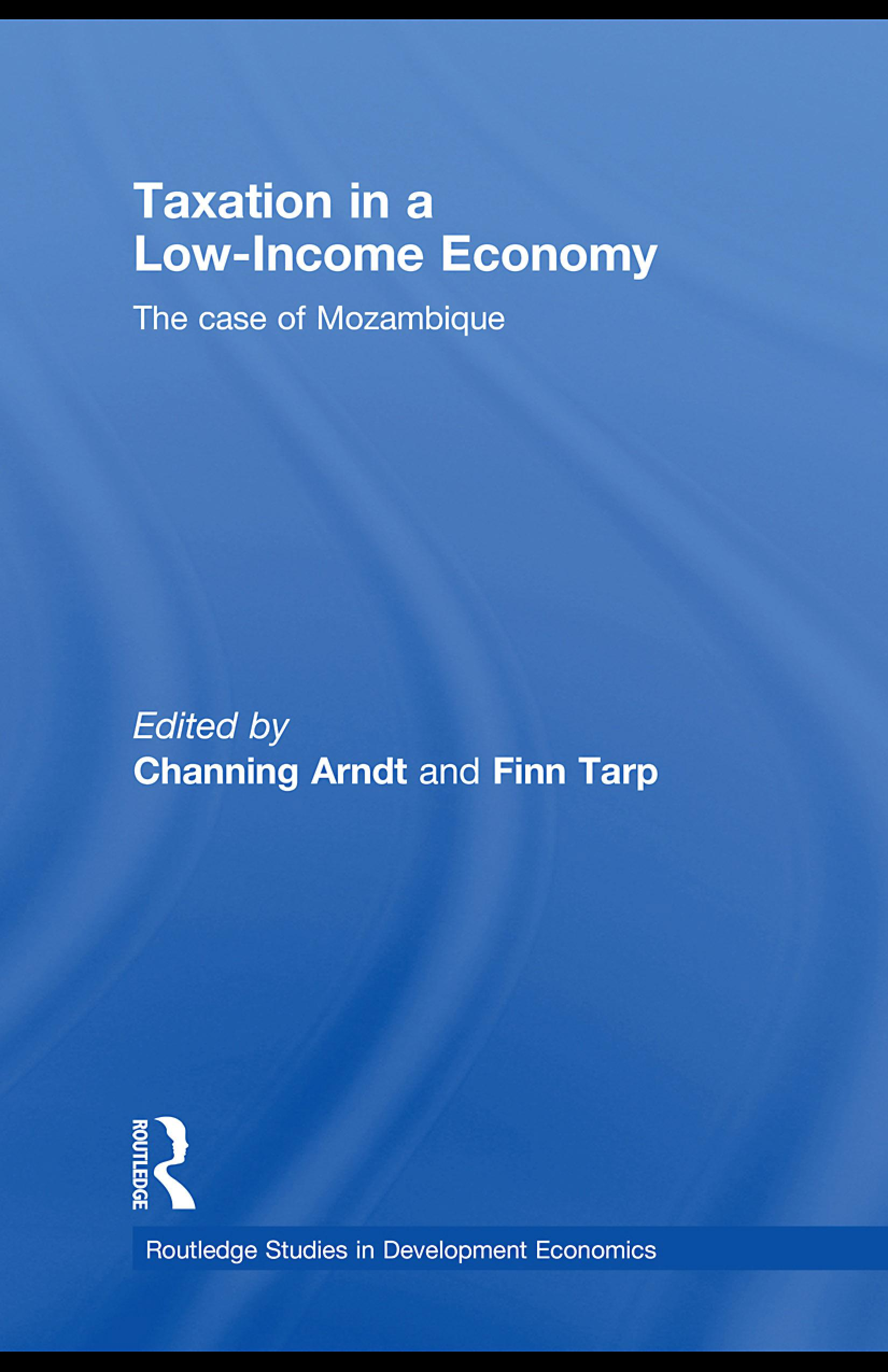 Taxation in a Low-Income Economy: The case of Mozambique EB9780203881972