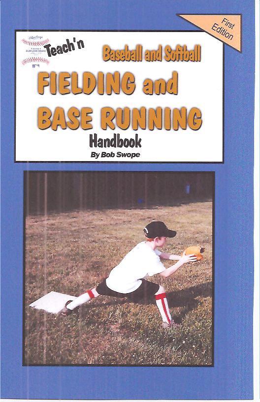 Teach'n Baseball & Softball Fielding and Base Running Free Flow Handbook EB9780985288723
