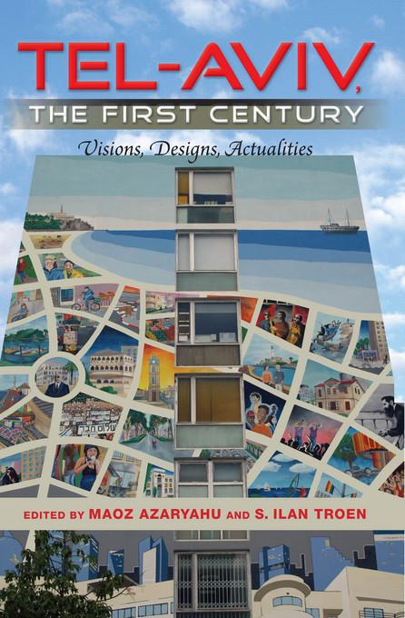Tel-Aviv, the First Century: Visions, Designs, Actualities EB9780253005632