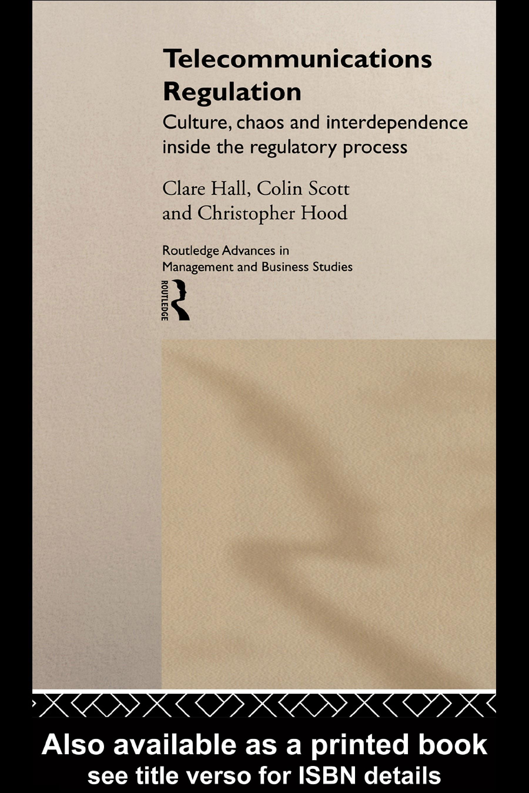 Telecommunications Regulation: Culture, Chaos and Interdependence Inside the Regulatory Process EB9780203984536