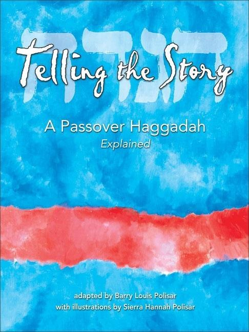 Telling the Story: A Passover Haggadah Explained EB9780938663645