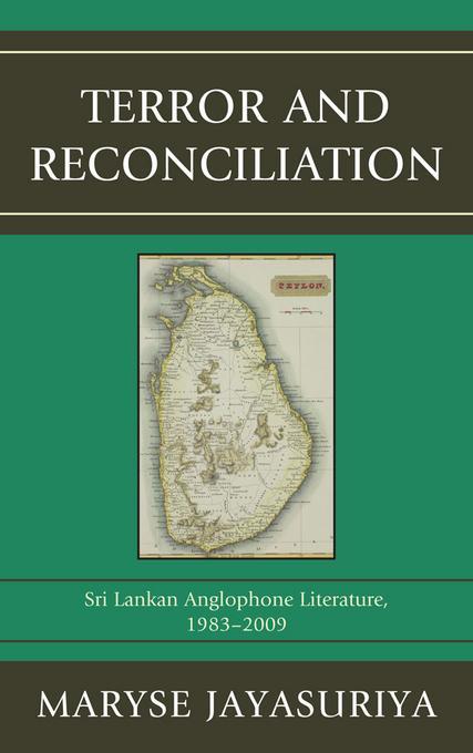 Terror and Reconciliation: Sri Lankan Anglophone Literature, 1983-2009 EB9780739165799