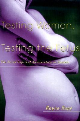 Testing Women, Testing the Fetus EB9780203011348