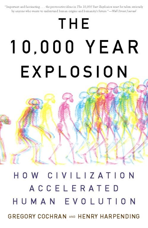 The 10,000 Year Explosion: How Civilization Accelerated Human Evolution EB9780786727506