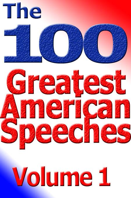 The 100 Greatest American Speeches - Vol 1 EB9780926395336