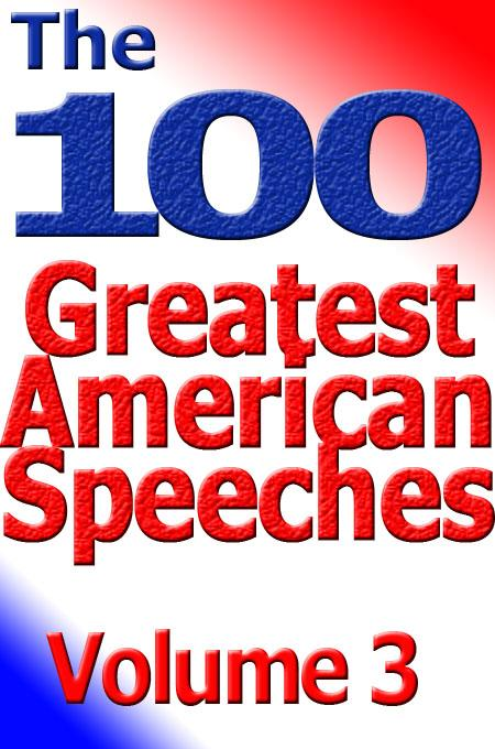 The 100 Greatest American Speeches - Vol 3 EB9780926395350