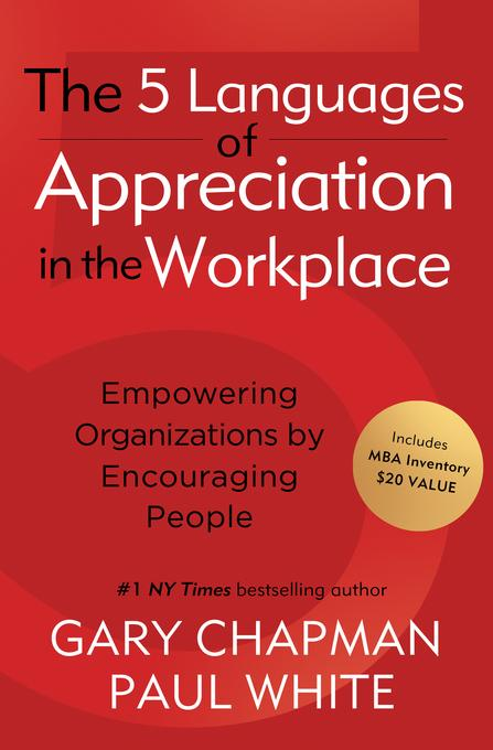 The 5 Languages of Appreciation in the Workplace SAMPLER: Empowering Organizations by Encouraging People EB9780802486905