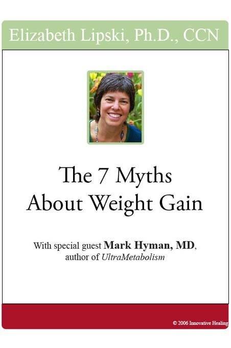 The 7 Myths About Weight Gain: With Special Guest Mark Hyman, MD, author of