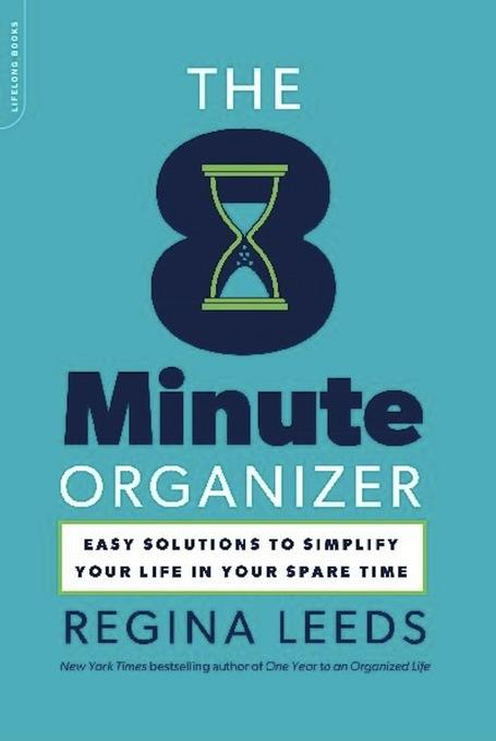 The 8 Minute Organizer: Easy Solutions to Simplify Your Life in Your Spare Time EB9780738215884