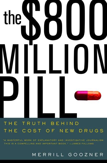 The $800 Million Pill: The Truth behind the Cost of New Drugs EB9780520901735