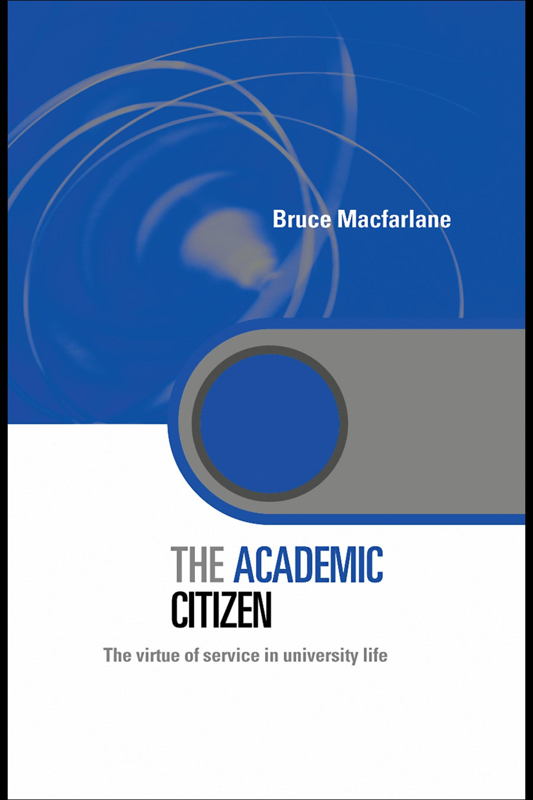 The Academic Citizen: The Virtue of Service in University Life EB9780203003442