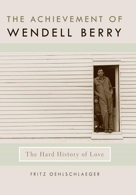 The Achievement of Wendell Berry EB9780813130095