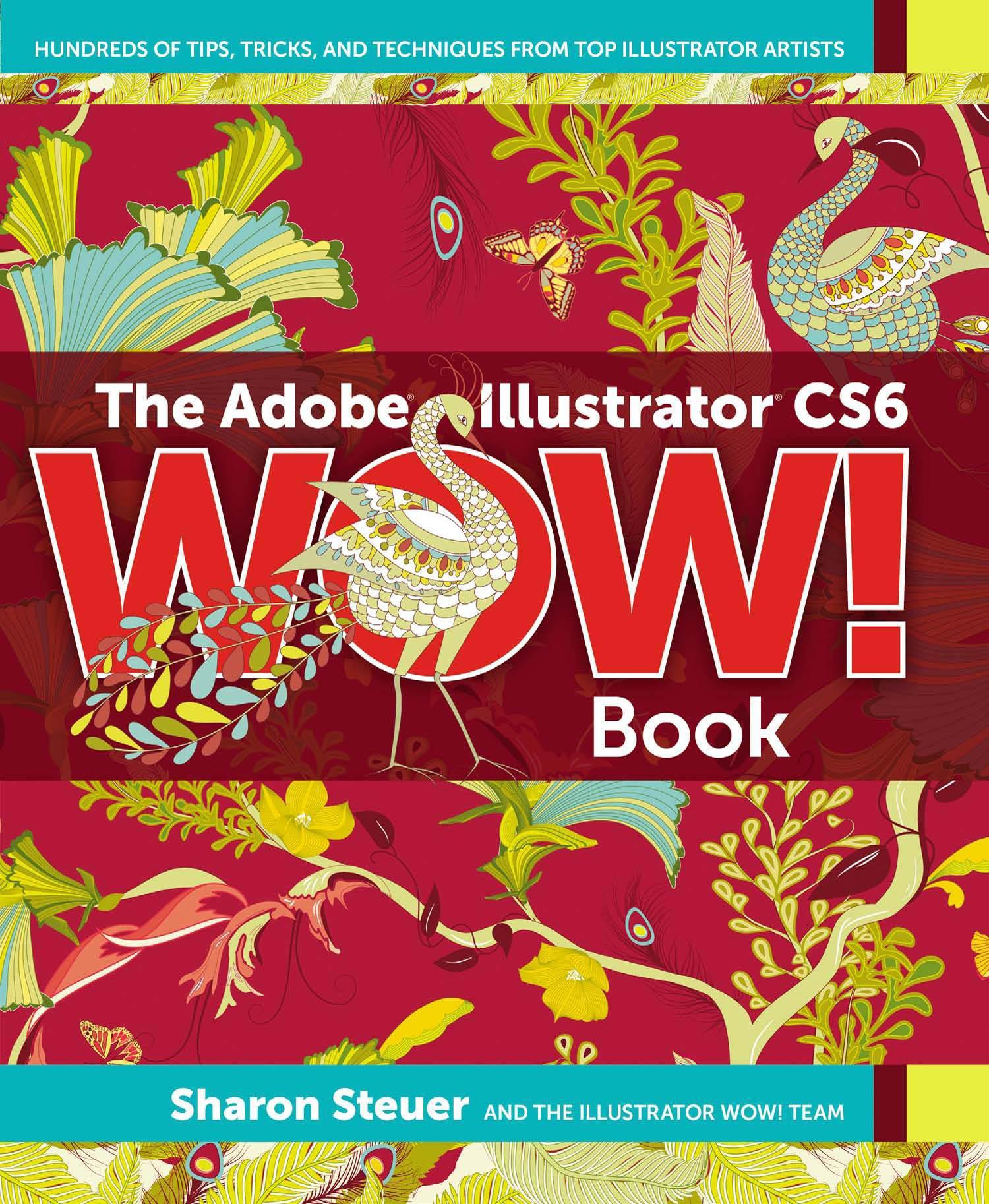 The Adobe? Illustrator? CS6 WOW! Book EB9780133067996