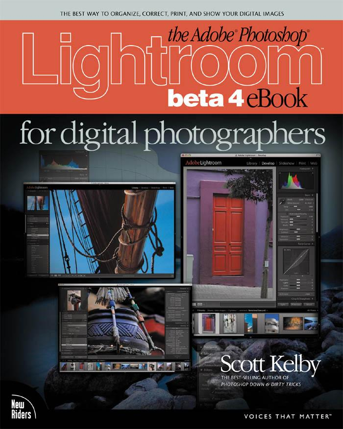 The Adobe? Photoshop? Lightroom Beta 4 eBook for Digital Photographers EB9780321501943