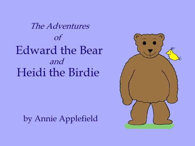 The Adventures of Edward the Bear and Heidi the Birdie EB9780971989825