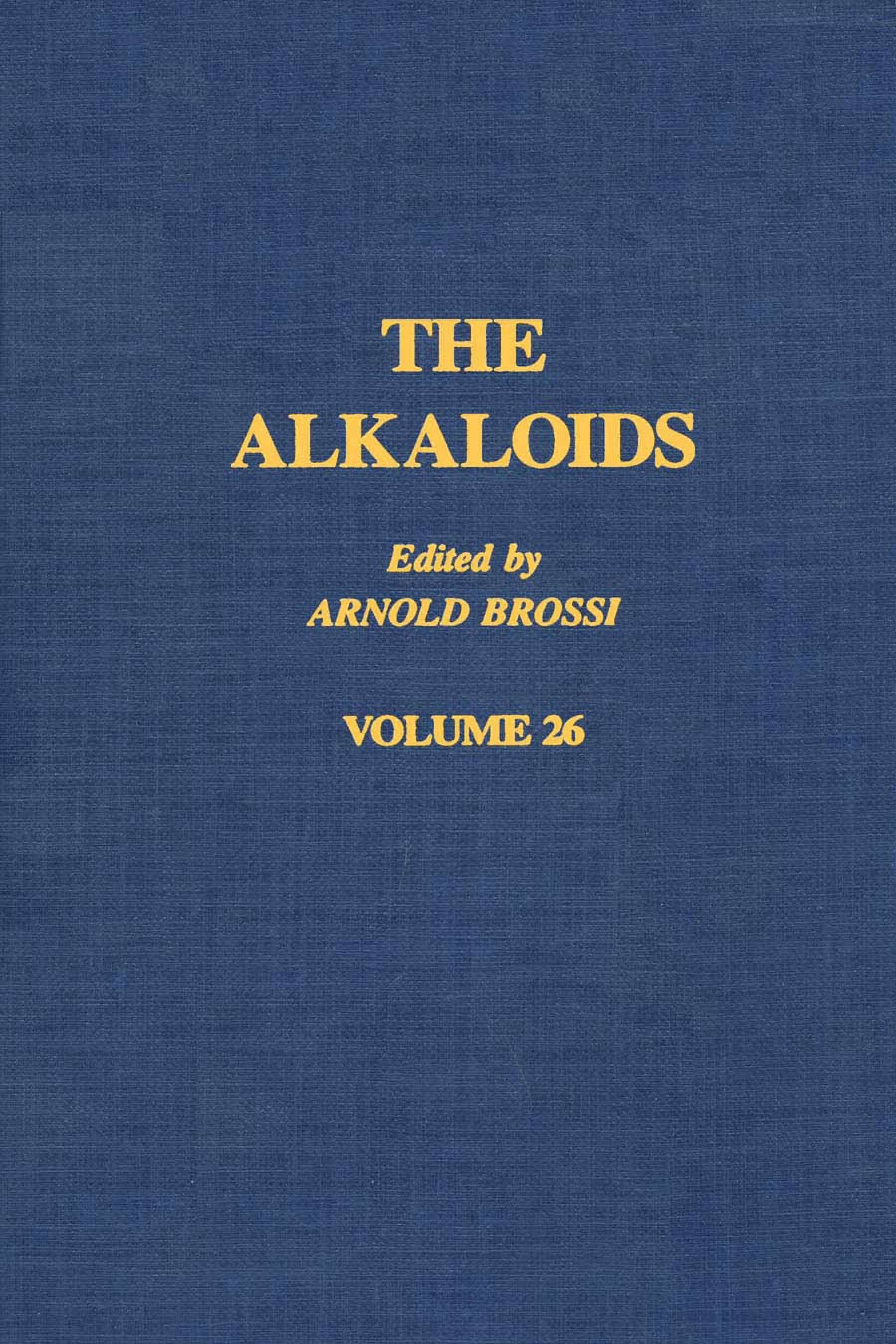 The Alkaloids: Chemistry and Pharmacology V26: Chemistry and Pharmacology V26 EB9780080865508