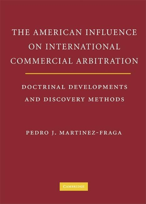 The American Influences on International Commercial Arbitration EB9780511512896
