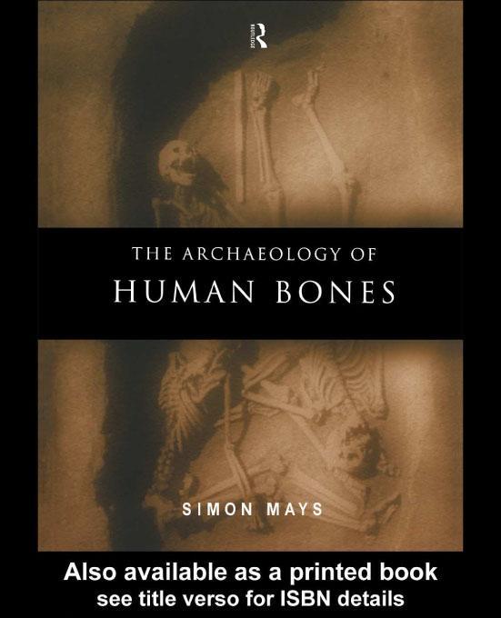 The Archaeology of Human Bones EB9780203194423