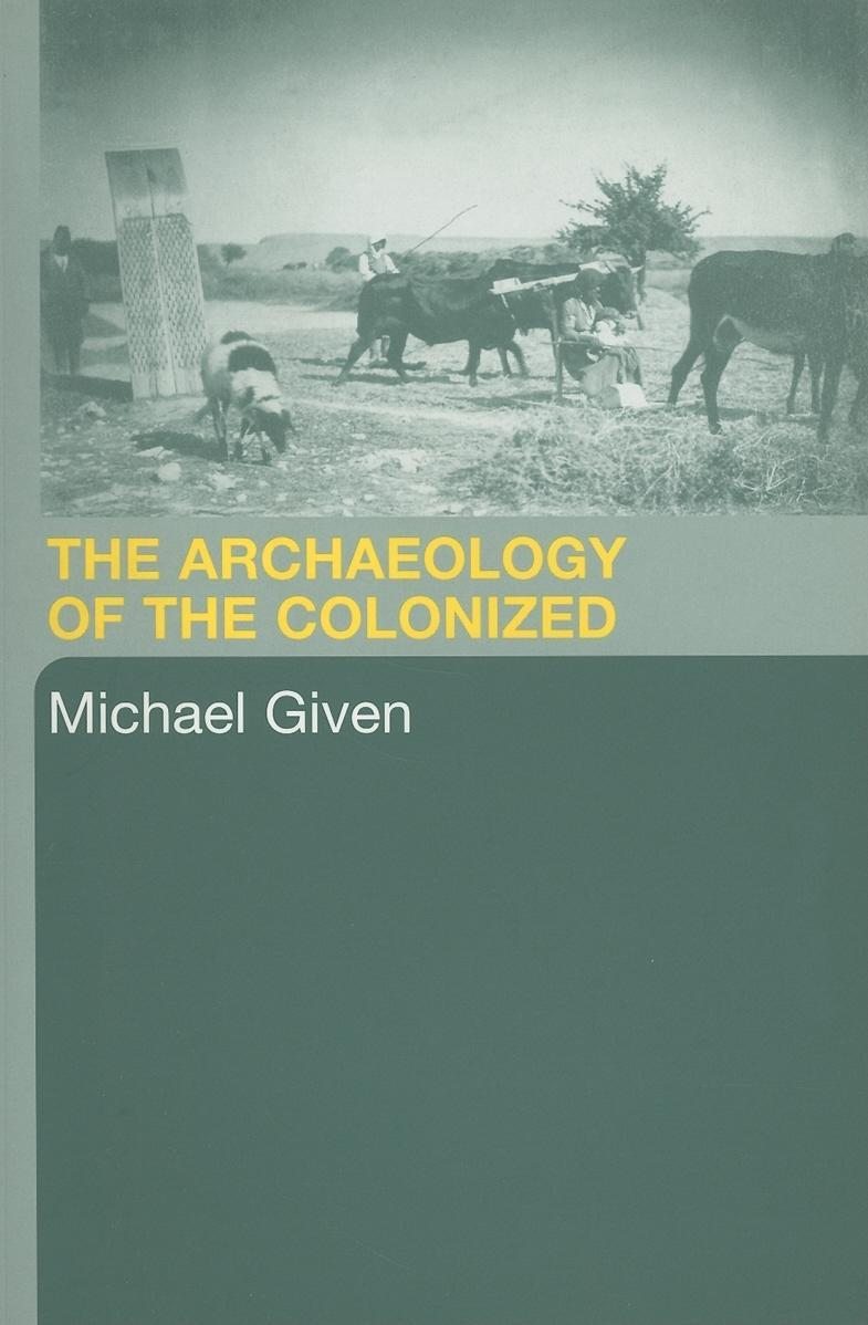 The Archaeology of the Colonized EB9780203644188