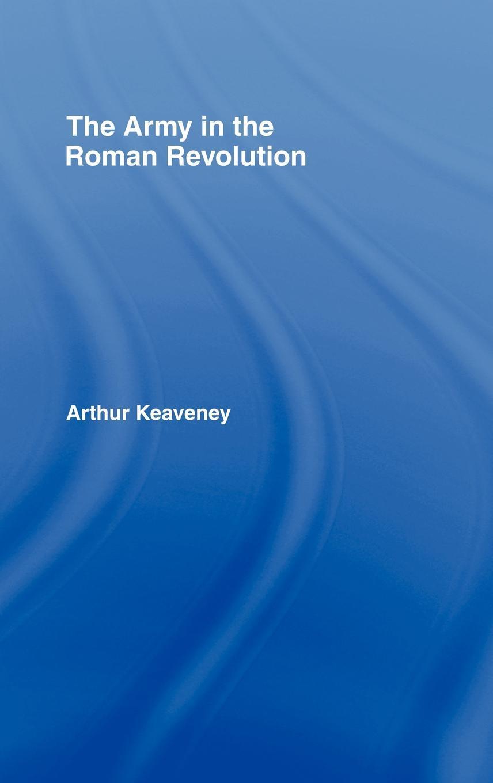 The Army in the Roman Revolution EB9780203961315