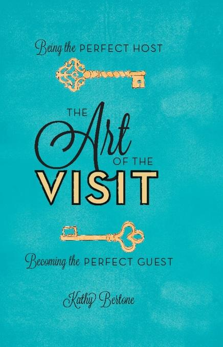 The Art of the Visit: Being the Perfect Host/Becoming the Perfect Guest EB9780762444939
