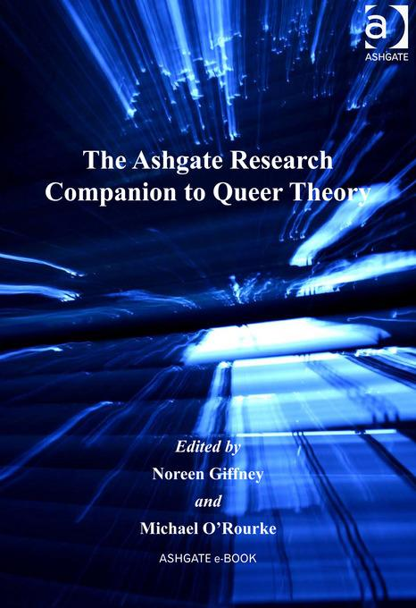 The Ashgate Research Companion to Queer Theory EB9780754690573