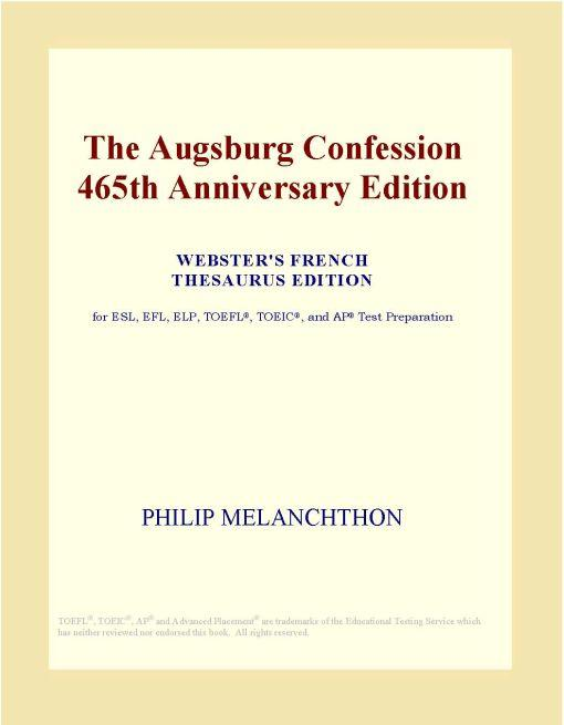 The Augsburg Confession 465th Anniversary Edition (Webster's French Thesaurus Edition)