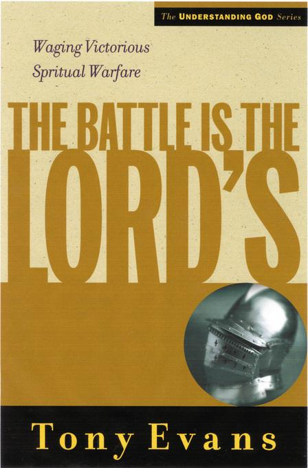 The Battle is the Lords: Waging Victorious Spiritual Warfare EB9780802480286