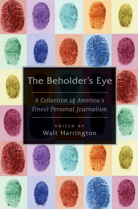The Beholder's Eye: A Collection of America's Finest Personal Journalism EB9780802199621