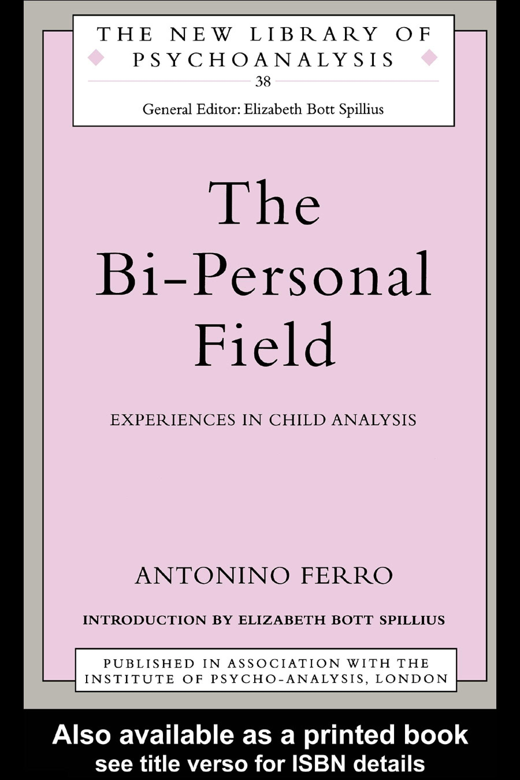 The Bi-Personal Field: Experiences in Child Analysis EB9780203360989