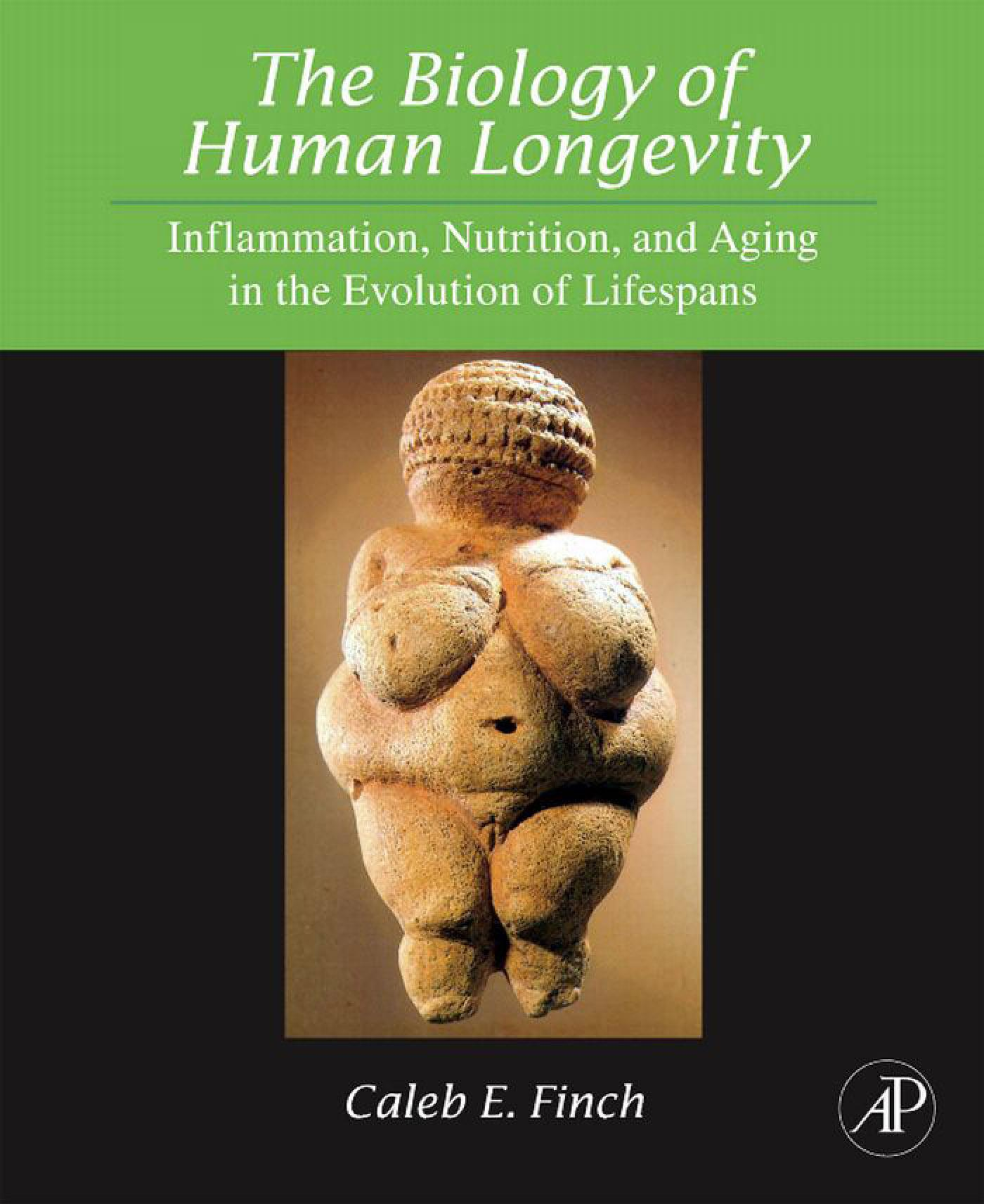 The Biology of Human Longevity:: Inflammation, Nutrition, and Aging in the Evolution of Lifespans EB9780080545943