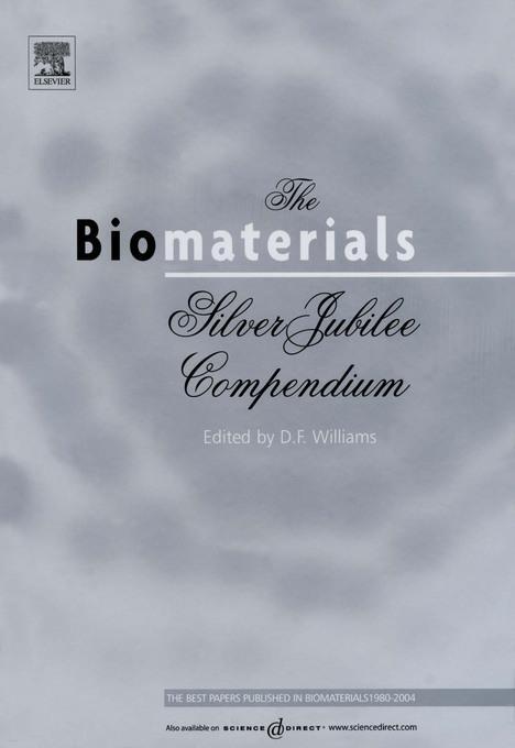 The Biomaterials: Silver Jubilee Compendium: Silver Jubilee Compendium EB9780080528069