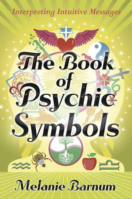 The Book of Psychic Symbols: Interpreting Intuitive Messages EB9780738733807