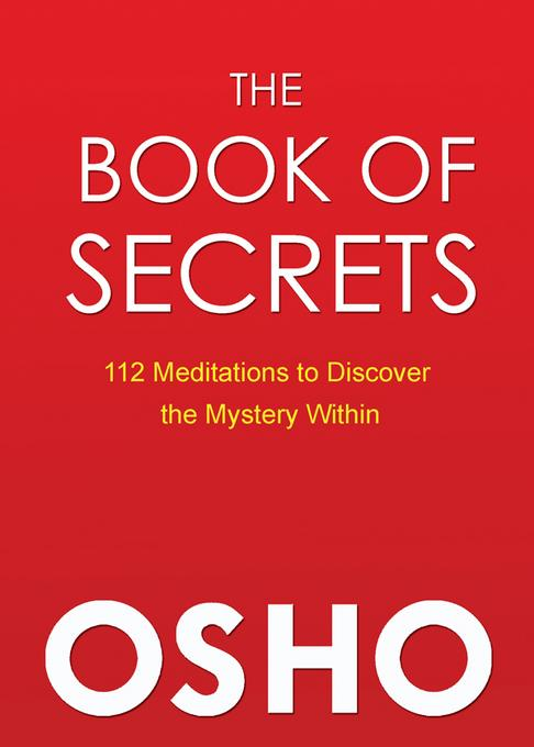 The Book of Secrets: 112 Meditations to Discover the Mystery Within EB9780880507707