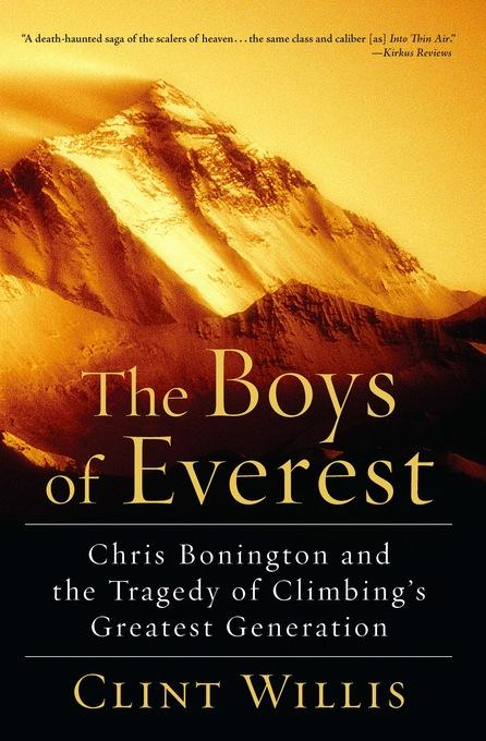 The Boys of Everest: Chris Bonington and the Tragedy of Climbing's Greatest Generation EB9780786732777