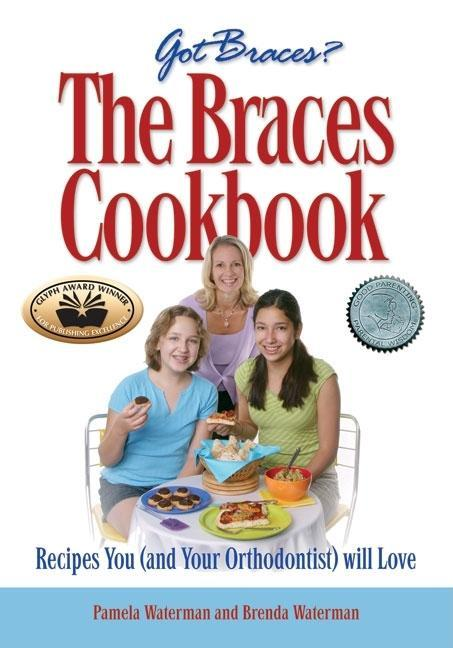 The Braces Cookbook: Recipes You (and Your Orthodontist) Will Love EB9780977492268