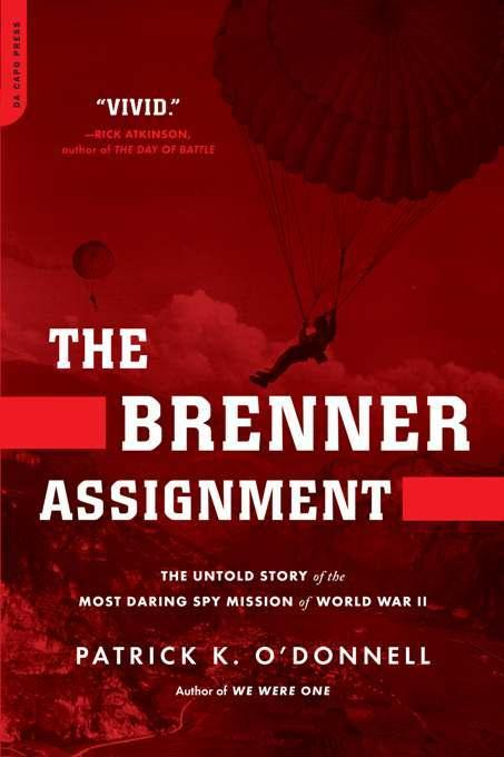 The Brenner Assignment: The Untold Story of the Most Daring Spy Mission of World War II EB9780786726516