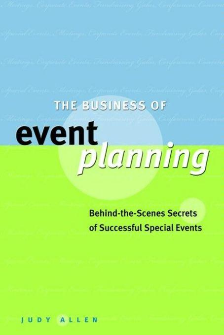 The Business of Event Planning: Behind-the-Scenes Secrets of Successful Special Events EB9780470963791