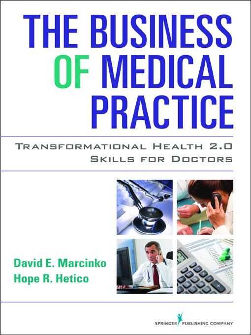 The Business of Medical Practice: Transformational Health 2.0 Skills for Doctors, Third Edition EB9780826105769