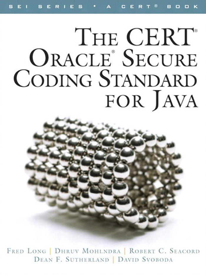 The CERT? Oracle? Secure Coding Standard for Java?