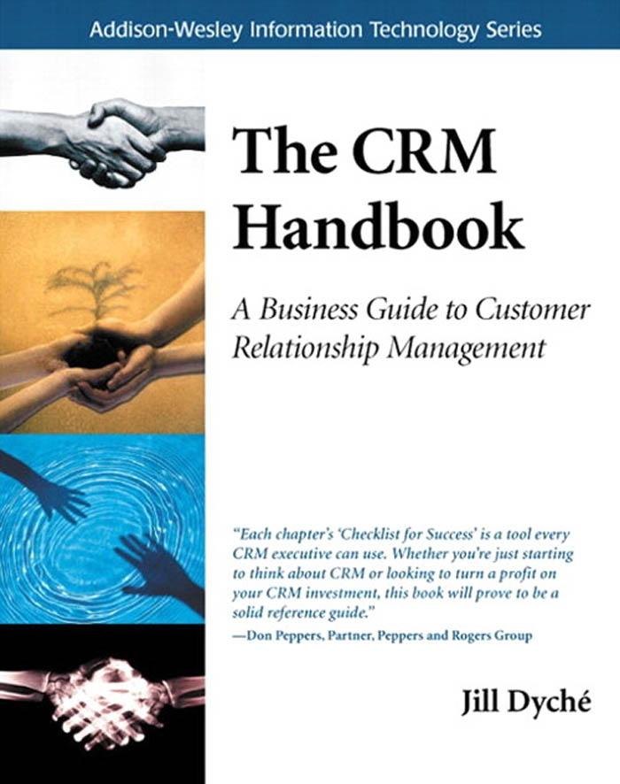 The CRM Handbook: A Business Guide to Customer Relationship Management EB9780321630544