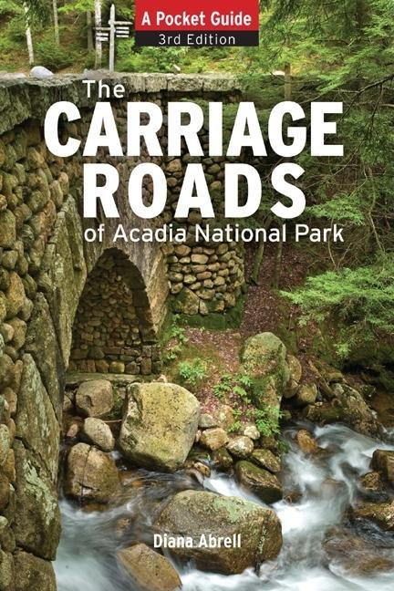 The Carriage Roads of Acadia: A Pocket Guide EB9780892729272