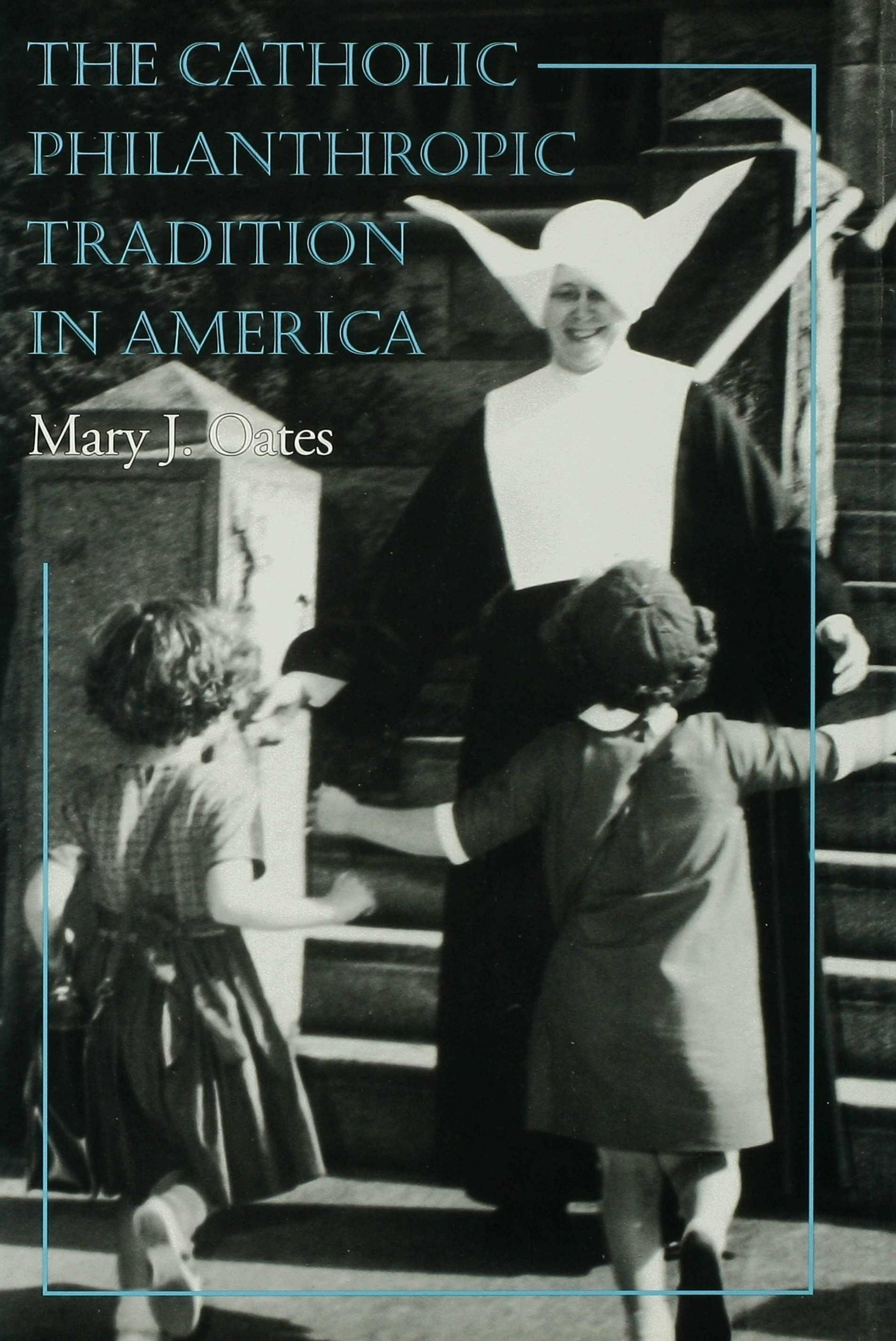The Catholic Philanthropic Tradition in America EB9780253113597